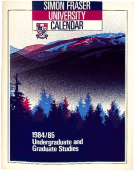 Simon Fraser University Calendar: 1984/85 Undergraduate and Graduate Studies